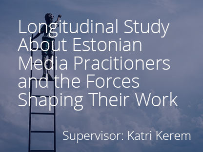 Longitudinal Study About Estonian Media Pracitioners and the Forces Shaping Their Work.png